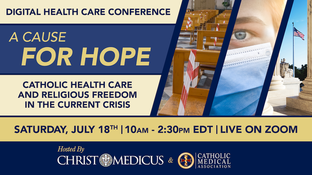 Christ Medicus Foundation and Catholic Medical Association to Host Time-Critical Digital Health Care Conference on July 18th
